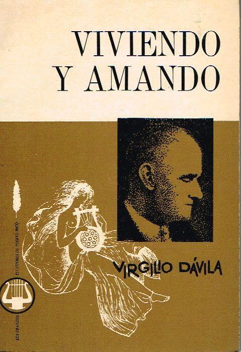 Virgilio Davila Viviendo Y Amando Puerto Rico Poesia Poetry