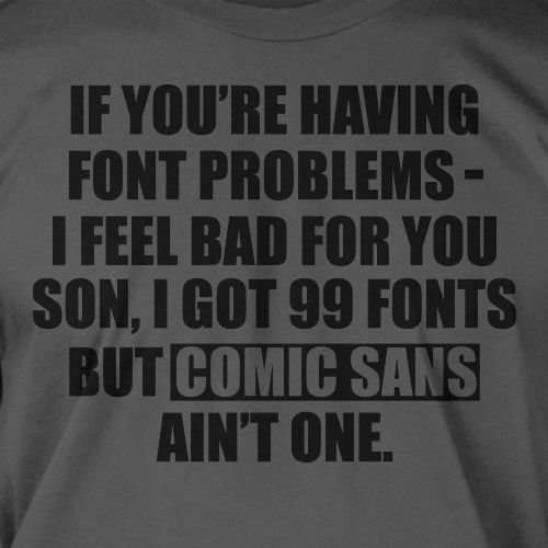 99 Problems Font Rap Hip Hop Type Face Computer Geek Funny Nerd Shirt