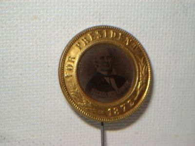 Presidential Political Campaign Button Pin Horace Greeley 1872
